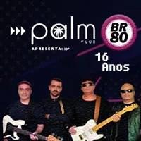 Festa 16 anos da Banda BR 80 na Palm Club
