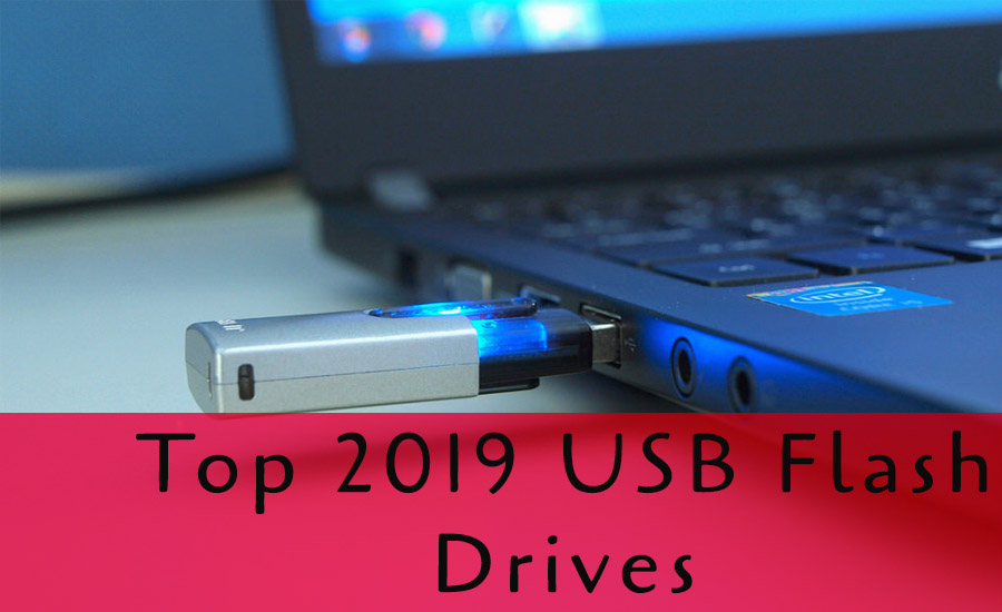Top USB Flash Drives For 2019 – Detailed Guide