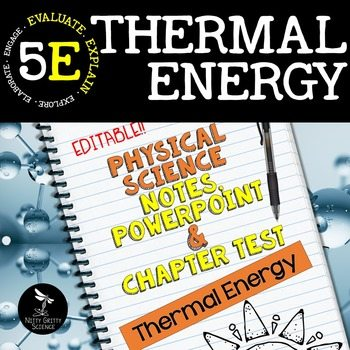original 2417375 1 - Thermal Energy: Physical Science Notes, PowerPoint & Test ~ EDITABLE