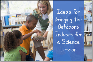 title page - Ideas for Bringing the Outdoors Inside for a Science Lesson