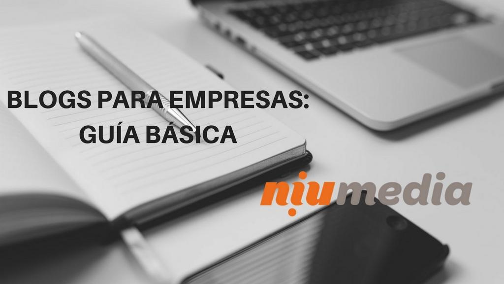 Blogs Para Empresas, Guía Esencial de NiuMedia