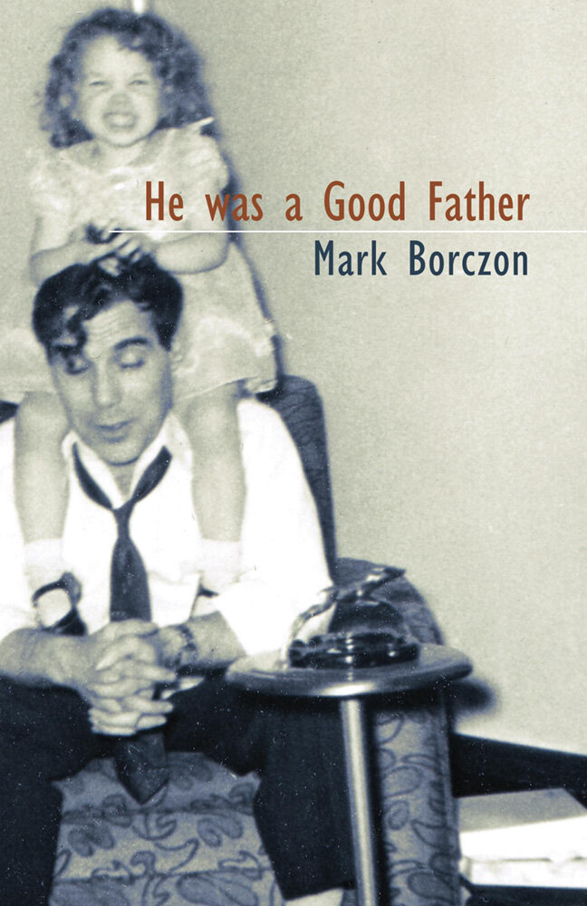 HE WAS A GOOD FATHER · MARK BORCZON