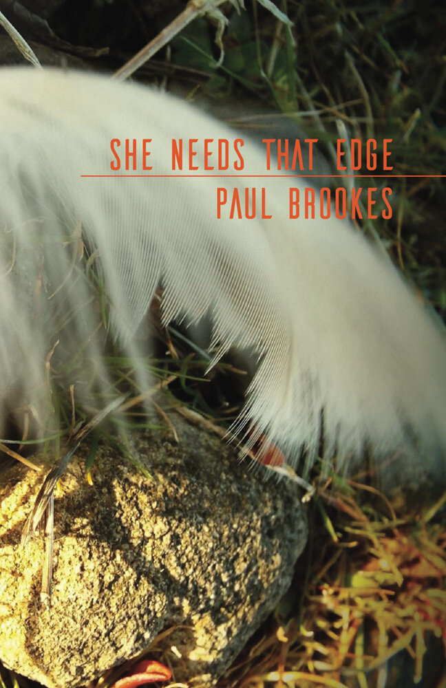 SHE NEEDS THAT EDGE · PAUL BROOKES