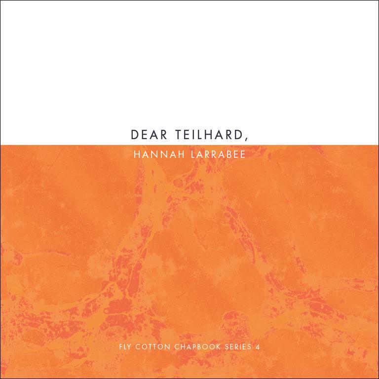 DEAR TEILHARD · HANNAH LARRABEE