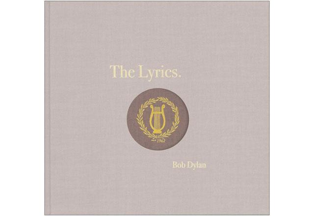 Bob Dylan The Lyrics Since 1962