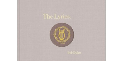 Bob Dylan The Lyrics Since 1962