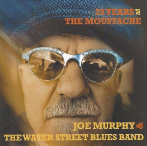 Joe Murphy 25 Years at The Moustache, with The Water Street Blues Band
