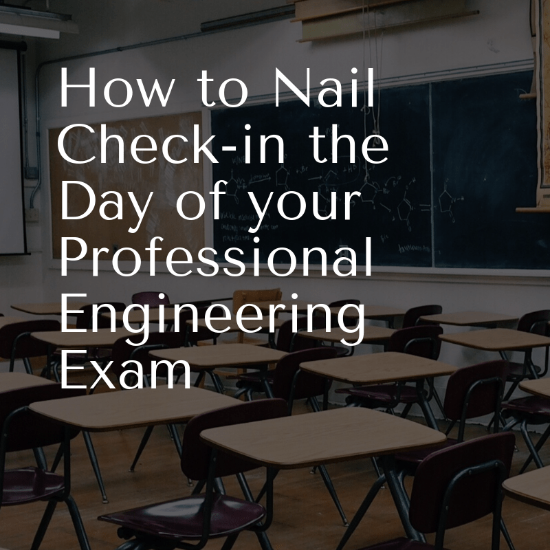 How to Nail Check-in the Day of your Professional Engineering Exam