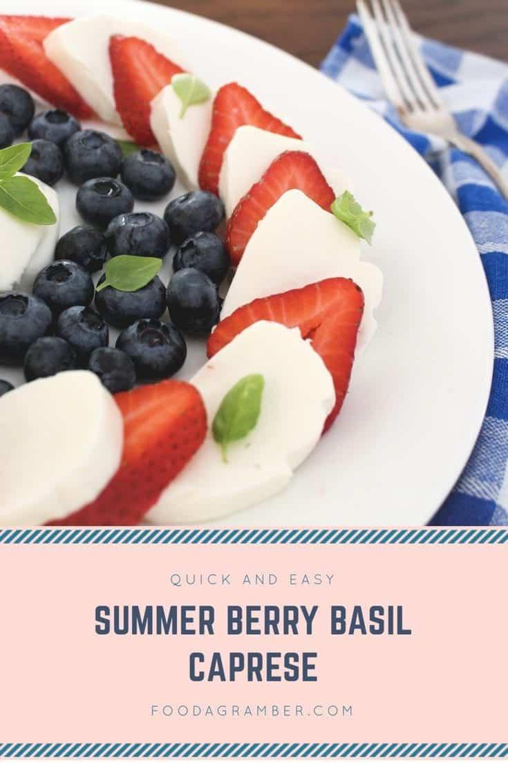 Summer Berry Basil Caprese