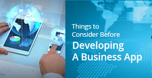 Things to Consider Before Developing A Business App