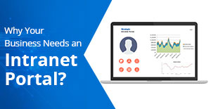 Why Your Business Needs an Intranet Portal?
