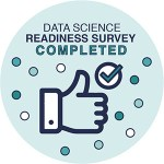 "a badge reading ""Data Science Readiness Survey Completed"" and showing a thumbs up"