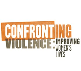 Title Logo reads Confronting Violence: Improving Women's Lives.