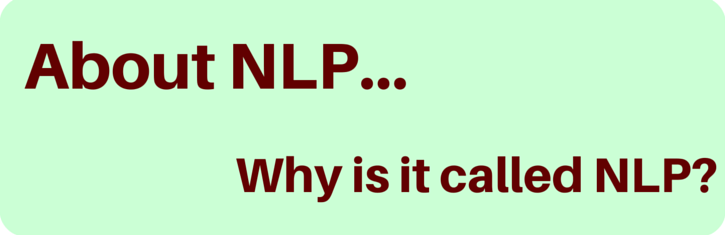 Why is it called NLP?
