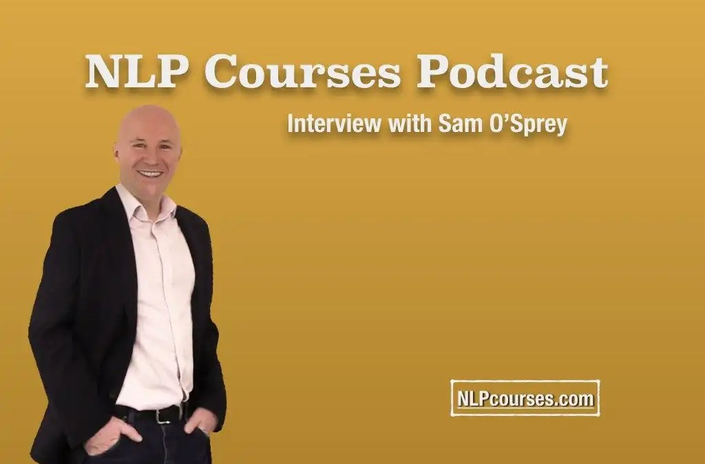 NLP Podcast – Sam O'Prey NLP and Marketing