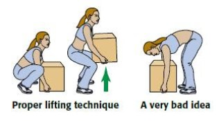 Always lift with good posture - even if you're picking something up that's really light. Bend your knees so you are in a squatting position to prevent straining your back.