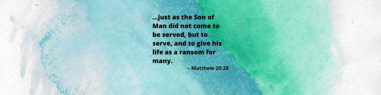 """Verse image for Matthew 20:28, which reads, """"just as the Son of Man did not come to be served, but to serve, and to give his life as a ransom for many."""""""