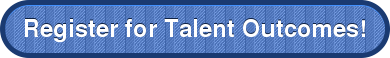 Register for Talent Outcomes!