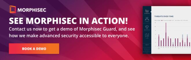 Get a demo of Morphisec Guard
