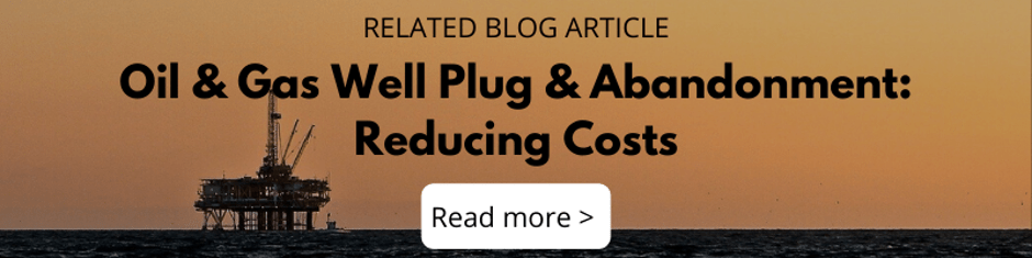 Oil & Gas Well Plug & Abandonment: Reducing Costs
