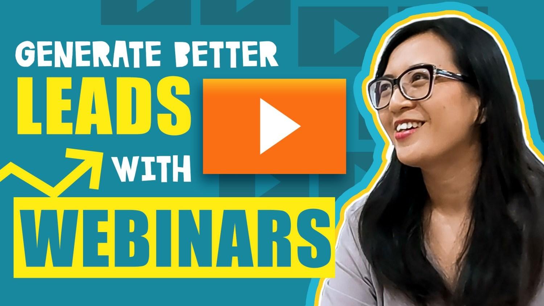 Generate Better Leads with Webinars