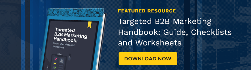 Download the Targeted B2B Marketing Handbook: Guide, Checklists and Worksheets eBook