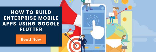 Enterprise Mobile Apps Using Google Flutter