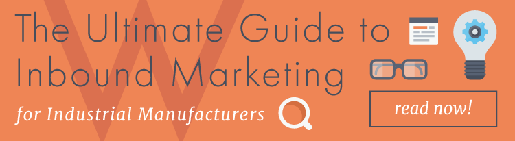Read the The Ultimate Guide to Inbound Marketing for Industrial Manufacturers
