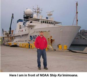 Me in front of NOAA Ship Ka'imimoana