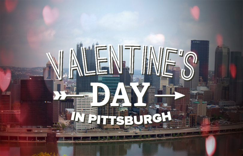 10 Ideas to Celebrate Valentine's Day in Pittsburgh