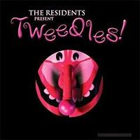 THE RESIDENTS - Tweedles! (Mute 20006)