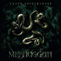 MESHUGGAH - Catch 33 (Nuclear Blast 2005)