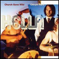 HELLA- Church Gone Wild / Chirpin Hard (Suicide Squeeze 2005)
