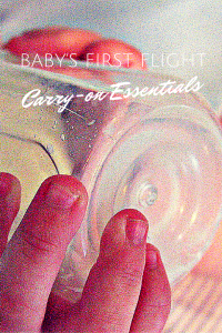 Preparing for your baby's first flight can be daunting. Check out these carry-on essentials to make it easier for your first trip!