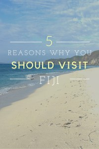 5 Reasons why you should visit Fiji at least once in your life - and it's not for what you think!