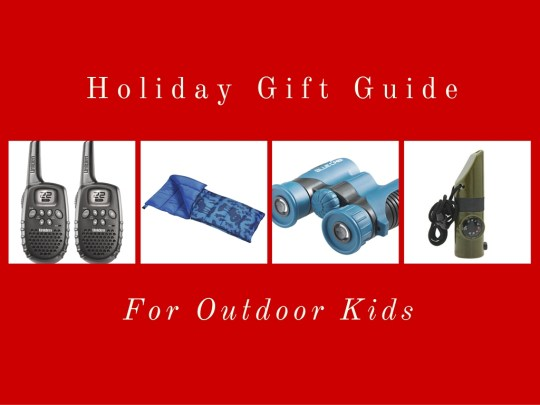 Holiday Gift Guide for Outdoor Kids