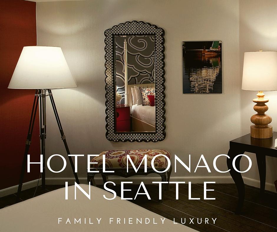 The Hotel Monaco In Seattle: Family Friendly Luxury