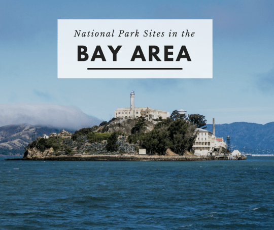 National Park Sites in the SF Bay Area