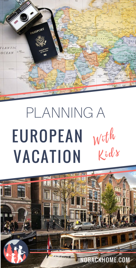 Tips on planning the perfect European family vacation