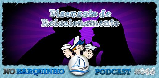 #NB46 – Discussão de Relacionamento