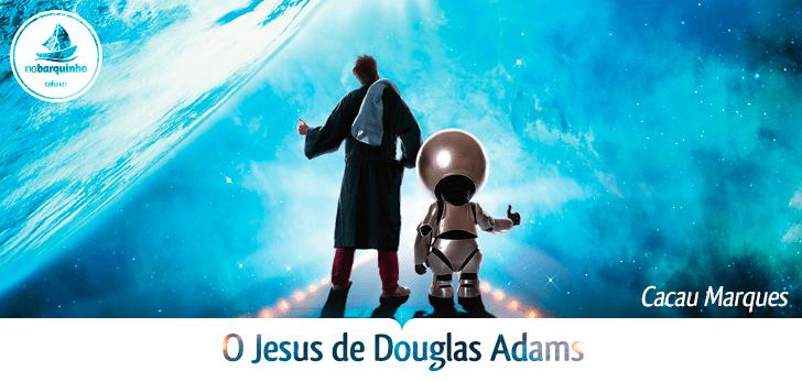 O Jesus de Douglas Adams