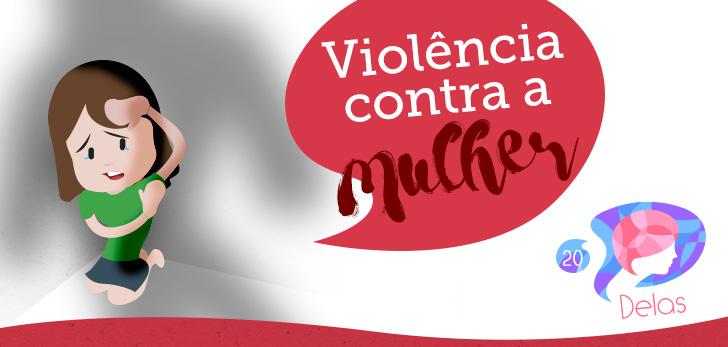 Delas #20 – Violência contra a Mulher