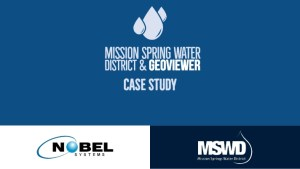 Nobel Systems GeoViewer and Mission springs Water district