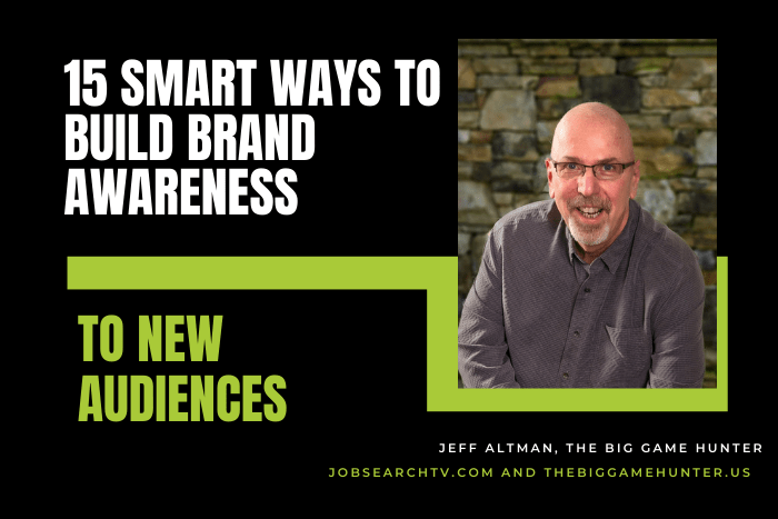 15 Smart Ways To Expand Brand Awareness To New Audiences