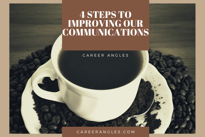 4 Steps to Improving Our Communications