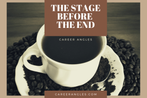 The Stage Before The End
