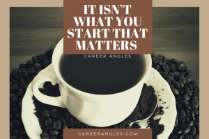 It Isn't What You Start That Matters