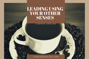 Leading Using Your Other Senses
