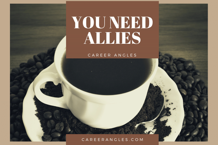 You Need Allies