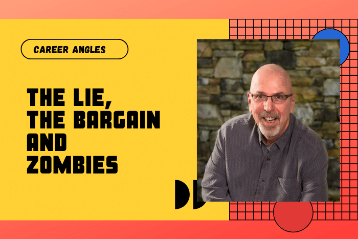 The Lie The Bargain and Zombies